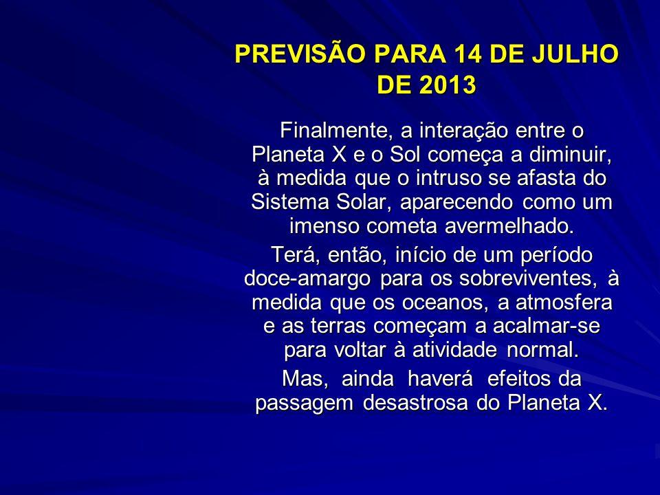 PREVISÃO PARA 14 DE JULHO DE 2013