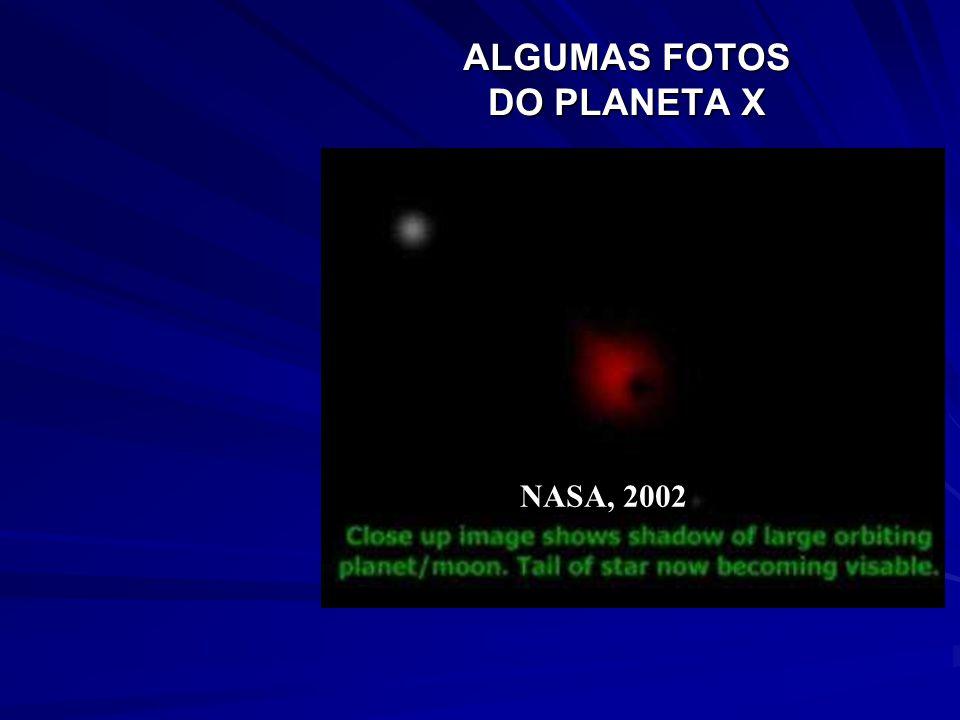 ALGUMAS FOTOS DO PLANETA X