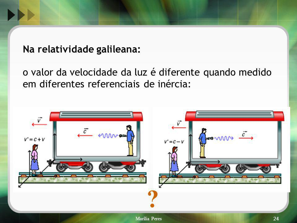 Na relatividade galileana: