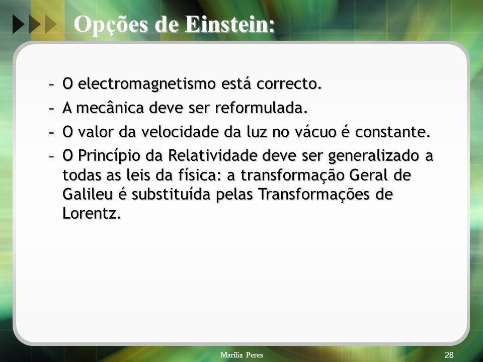 Opções de Einstein: O electromagnetismo está correcto.
