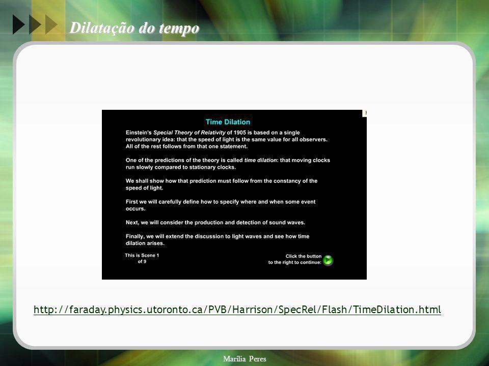 Dilatação do tempo http://faraday.physics.utoronto.ca/PVB/Harrison/SpecRel/Flash/TimeDilation.html.