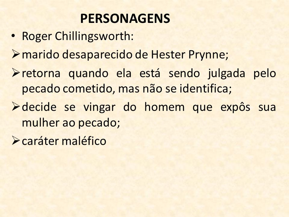 PERSONAGENS Roger Chillingsworth: