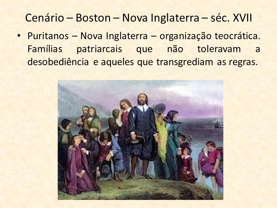 Cenário – Boston – Nova Inglaterra – séc. XVII