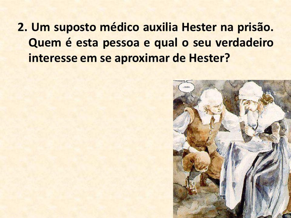 2. Um suposto médico auxilia Hester na prisão