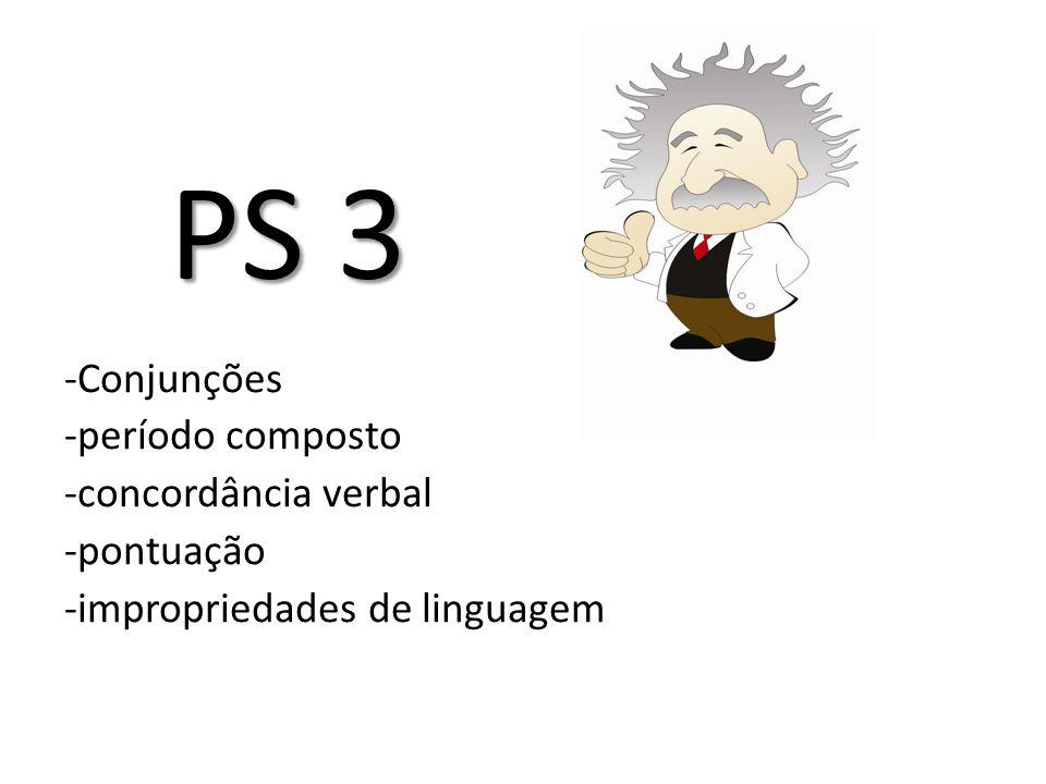 PS 3 -Conjunções -período composto -concordância verbal -pontuação