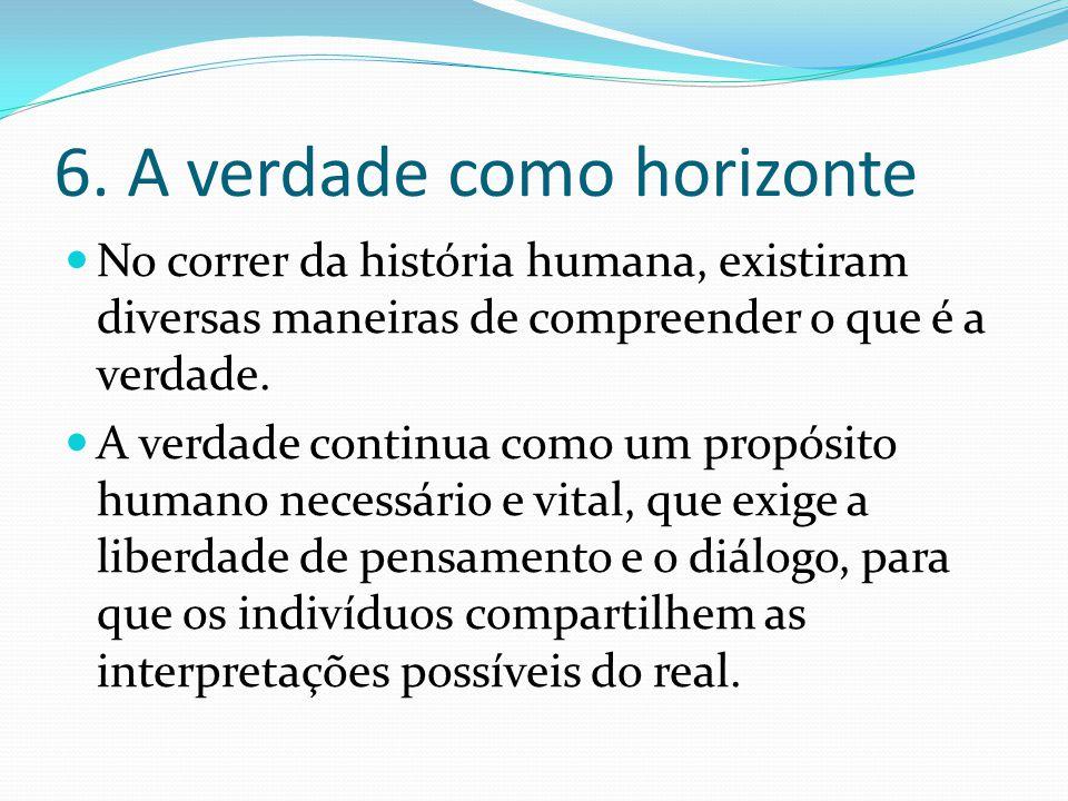 6. A verdade como horizonte
