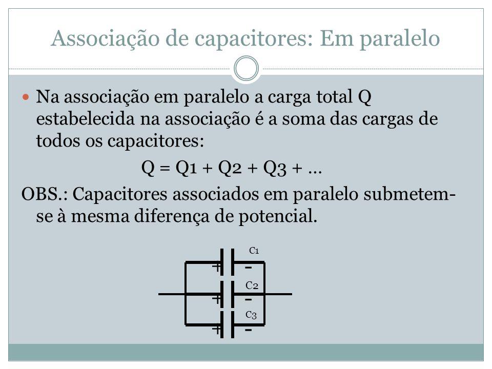 Associação de capacitores: Em paralelo