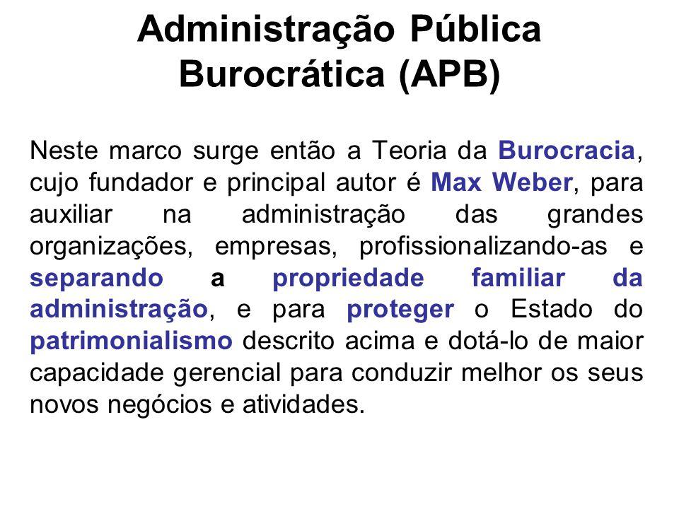Administração Pública Burocrática (APB)
