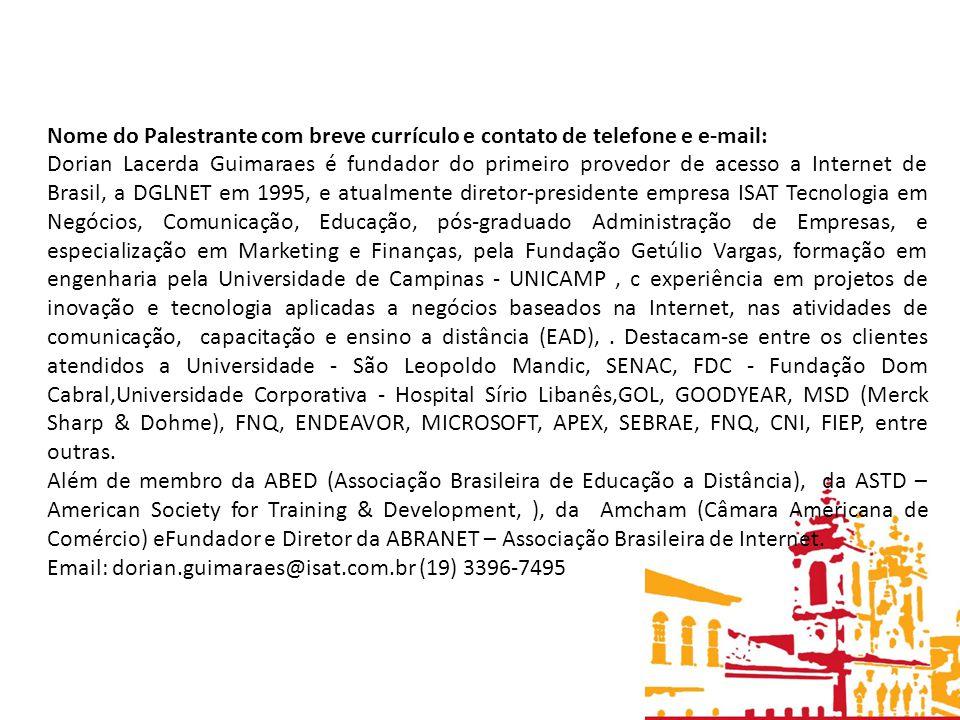 Nome do Palestrante com breve currículo e contato de telefone e e-mail: