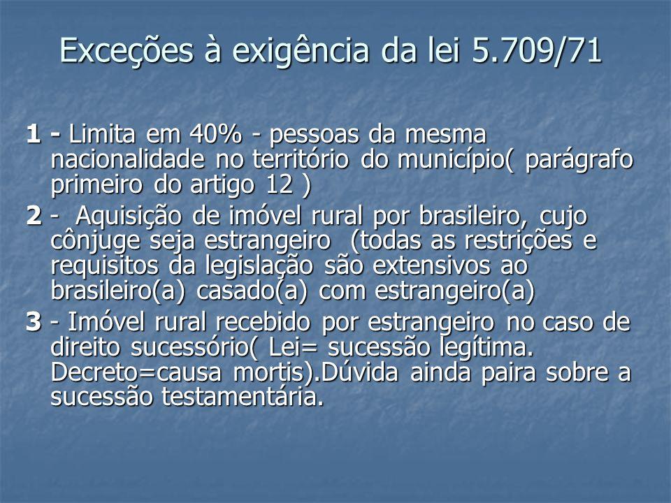 Exceções à exigência da lei 5.709/71