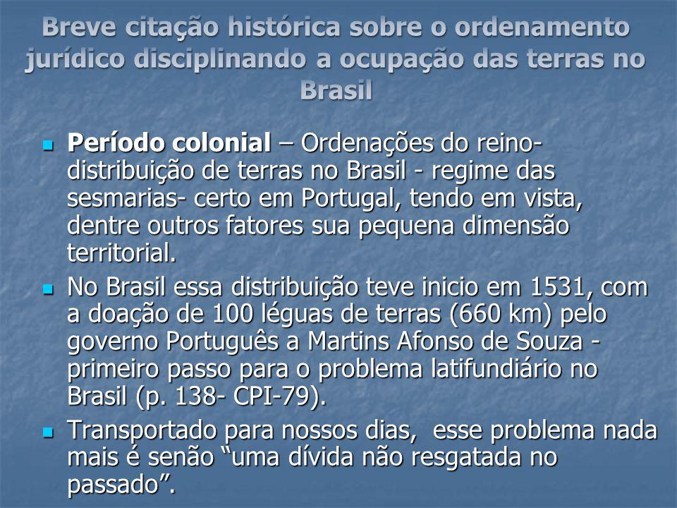 Breve citação histórica sobre o ordenamento jurídico disciplinando a ocupação das terras no Brasil