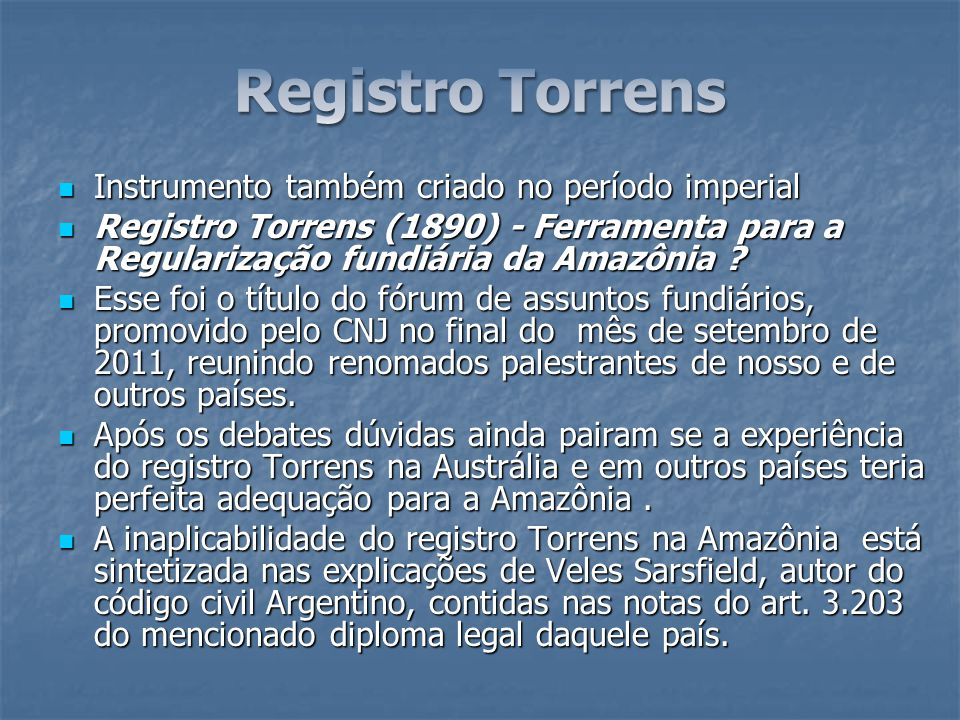 Registro Torrens Instrumento também criado no período imperial