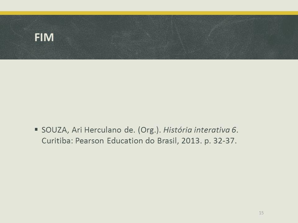 FIM SOUZA, Ari Herculano de. (Org.). História interativa 6.