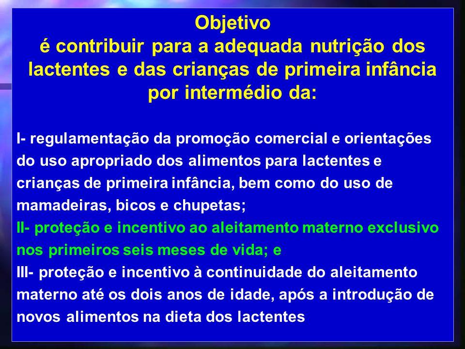 Objetivo é contribuir para a adequada nutrição dos lactentes e das crianças de primeira infância por intermédio da: