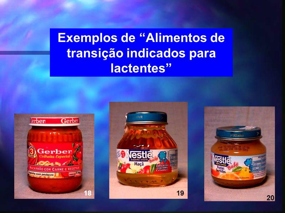 Exemplos de Alimentos de transição indicados para lactentes