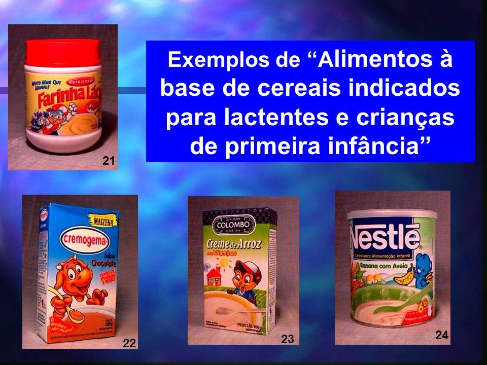Exemplos de Alimentos à base de cereais indicados para lactentes e crianças de primeira infância