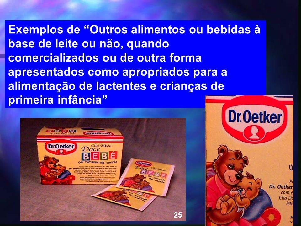 Exemplos de Outros alimentos ou bebidas à base de leite ou não, quando comercializados ou de outra forma apresentados como apropriados para a alimentação de lactentes e crianças de primeira infância