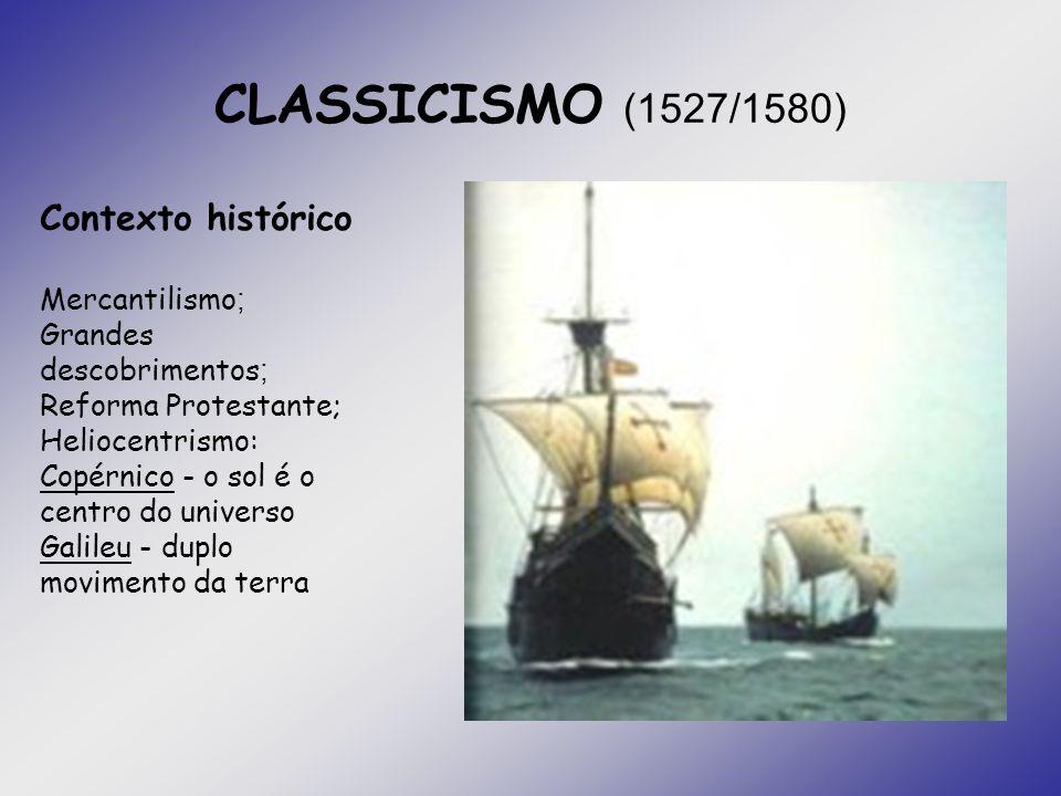 CLASSICISMO (1527/1580) Contexto histórico Mercantilismo;