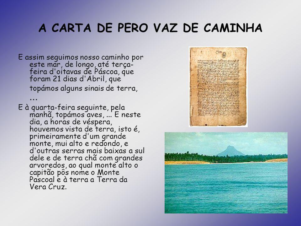 A CARTA DE PERO VAZ DE CAMINHA