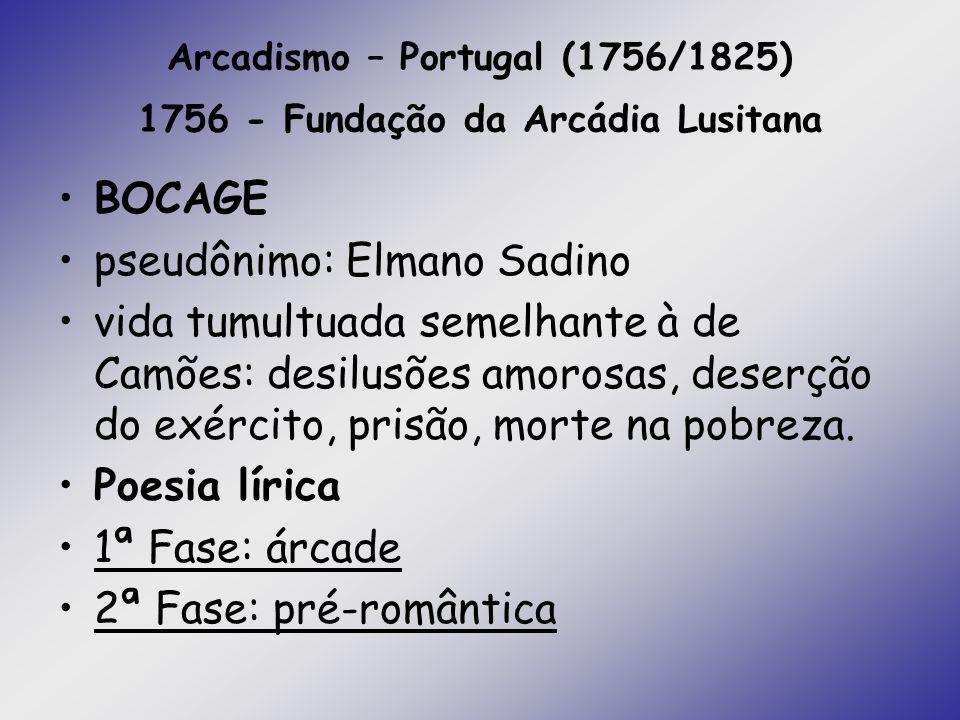 Arcadismo – Portugal (1756/1825) 1756 - Fundação da Arcádia Lusitana