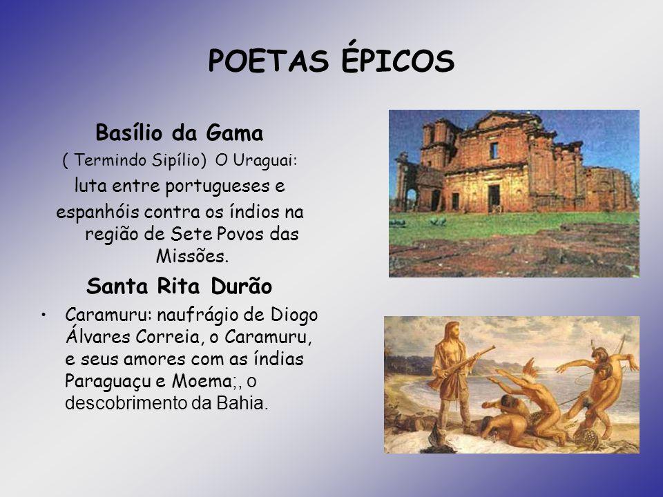 POETAS ÉPICOS Basílio da Gama Santa Rita Durão