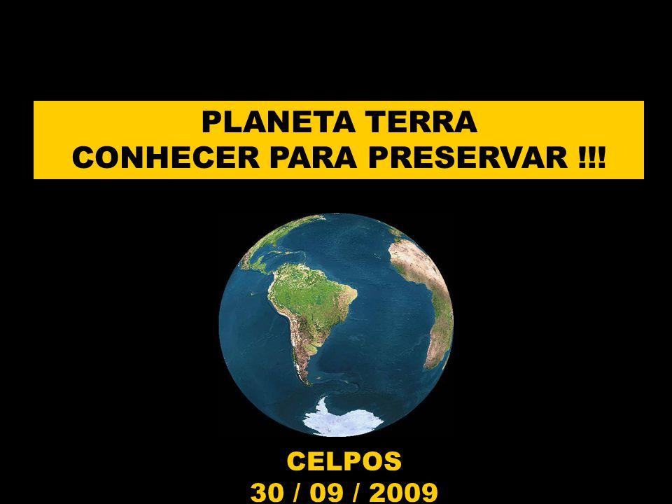 PLANETA TERRA CONHECER PARA PRESERVAR !!!