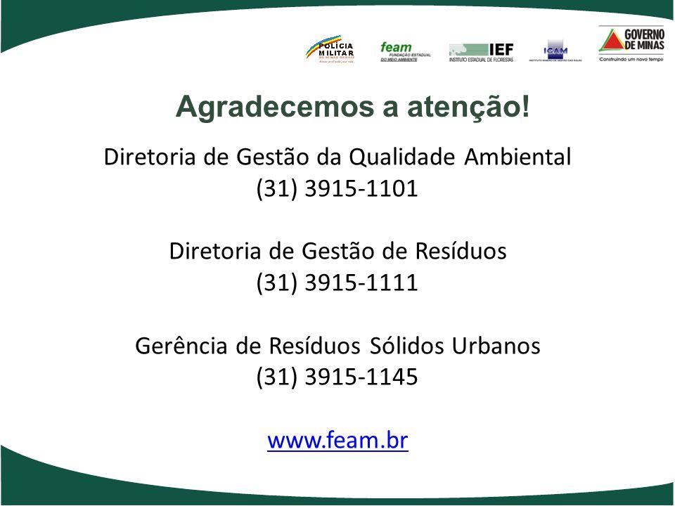 Agradecemos a atenção! Diretoria de Gestão da Qualidade Ambiental