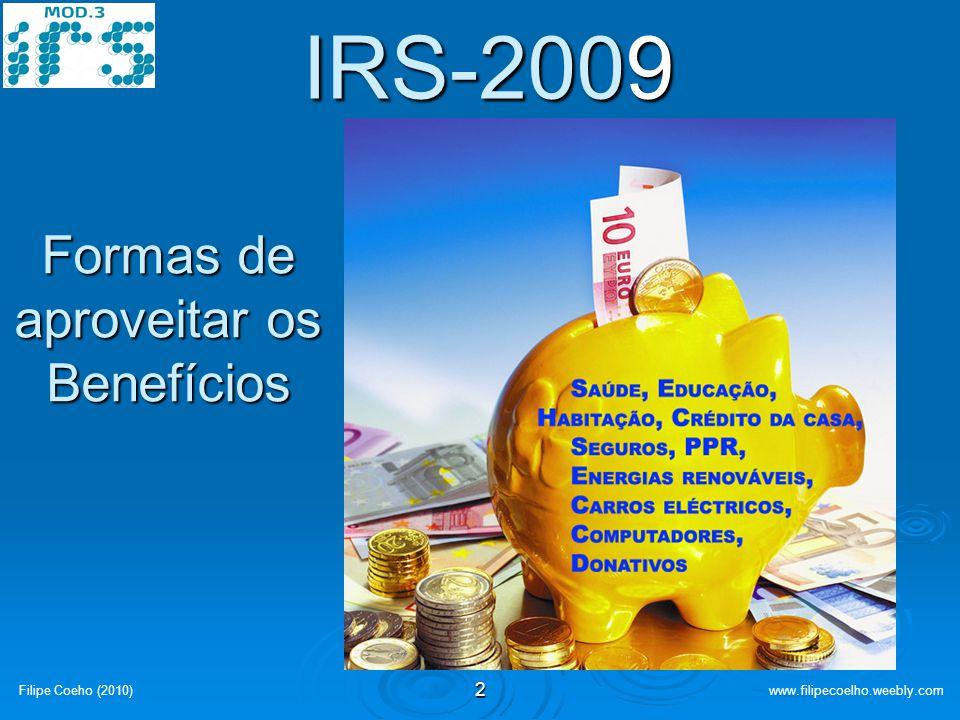 IRS-2009 Formas de aproveitar os Benefícios 2 Filipe Coeho (2010)
