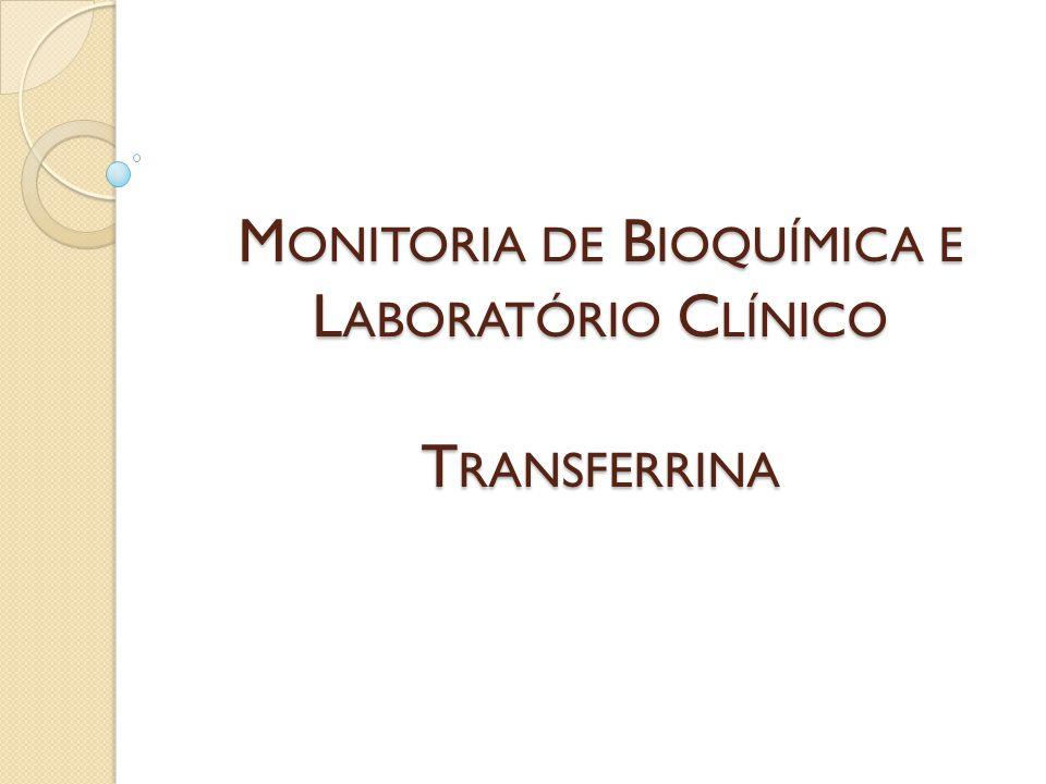 Monitoria de Bioquímica e Laboratório Clínico Transferrina