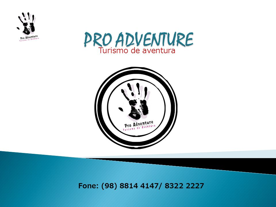 PRO ADVENTURE Turismo de aventura Fone: (98) 8814 4147/ 8322 2227