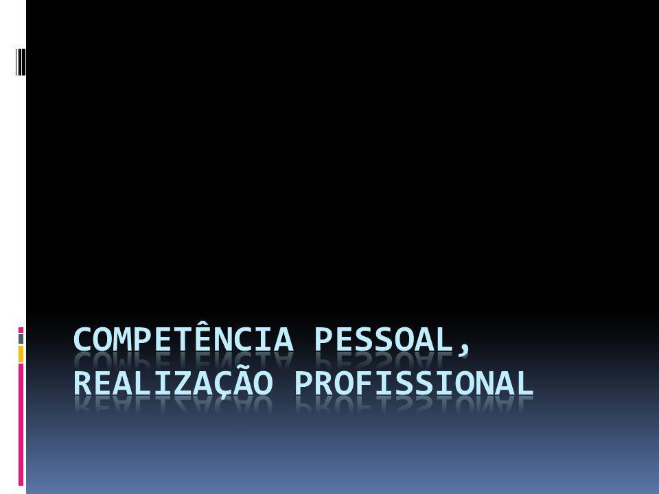 Competência Pessoal, Realização Profissional