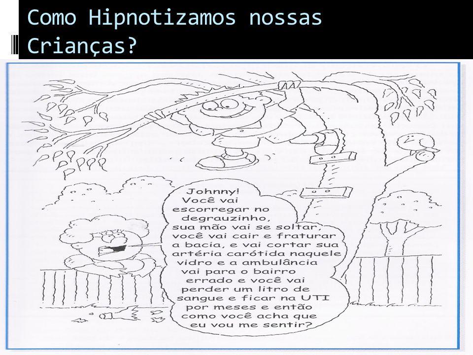 Como Hipnotizamos nossas Crianças