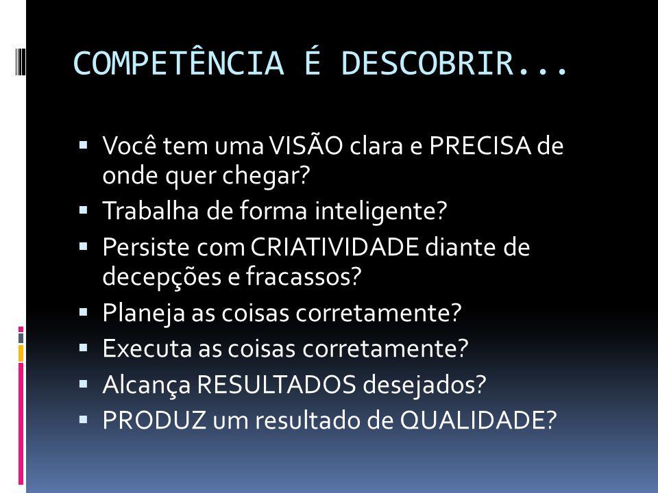 COMPETÊNCIA É DESCOBRIR...