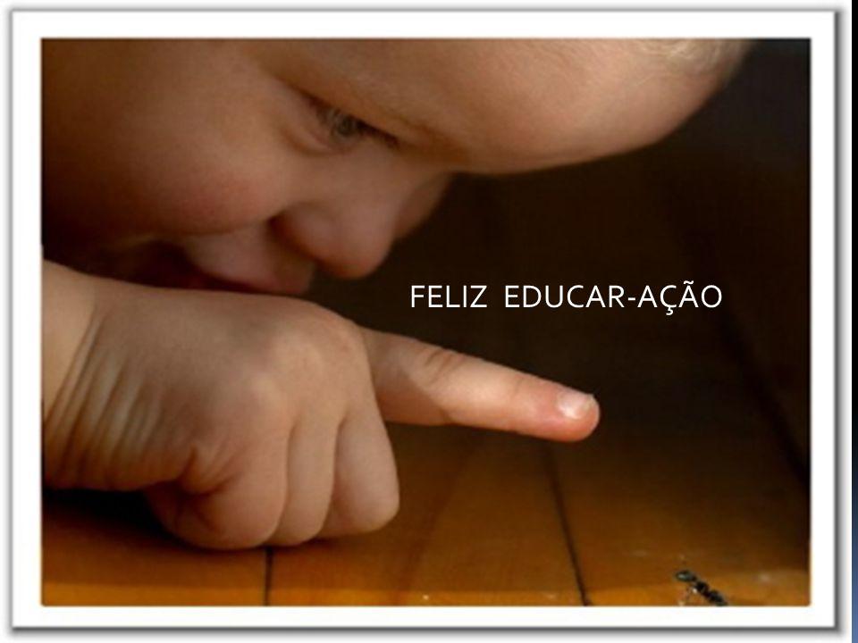 FELIZ EDUCAR-AÇÃO FELIZ EDUCAR-AÇÃO