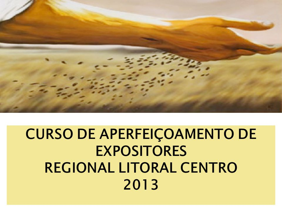 CURSO DE APERFEIÇOAMENTO DE EXPOSITORES REGIONAL LITORAL CENTRO
