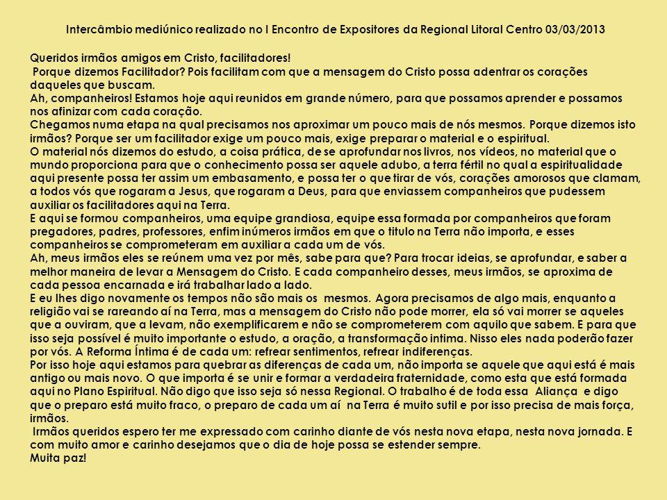 Intercâmbio mediúnico realizado no I Encontro de Expositores da Regional Litoral Centro 03/03/2013