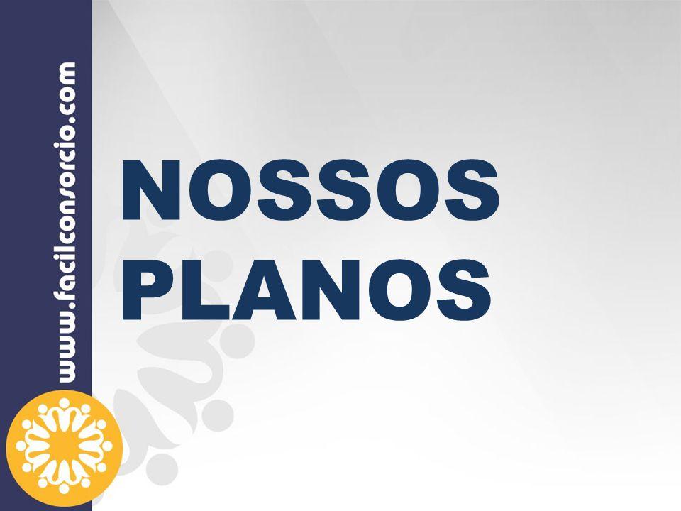 NOSSOS PLANOS