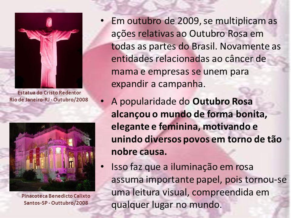 Em outubro de 2009, se multiplicam as ações relativas ao Outubro Rosa em todas as partes do Brasil. Novamente as entidades relacionadas ao câncer de mama e empresas se unem para expandir a campanha.