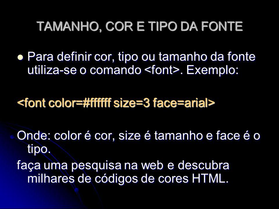 TAMANHO, COR E TIPO DA FONTE