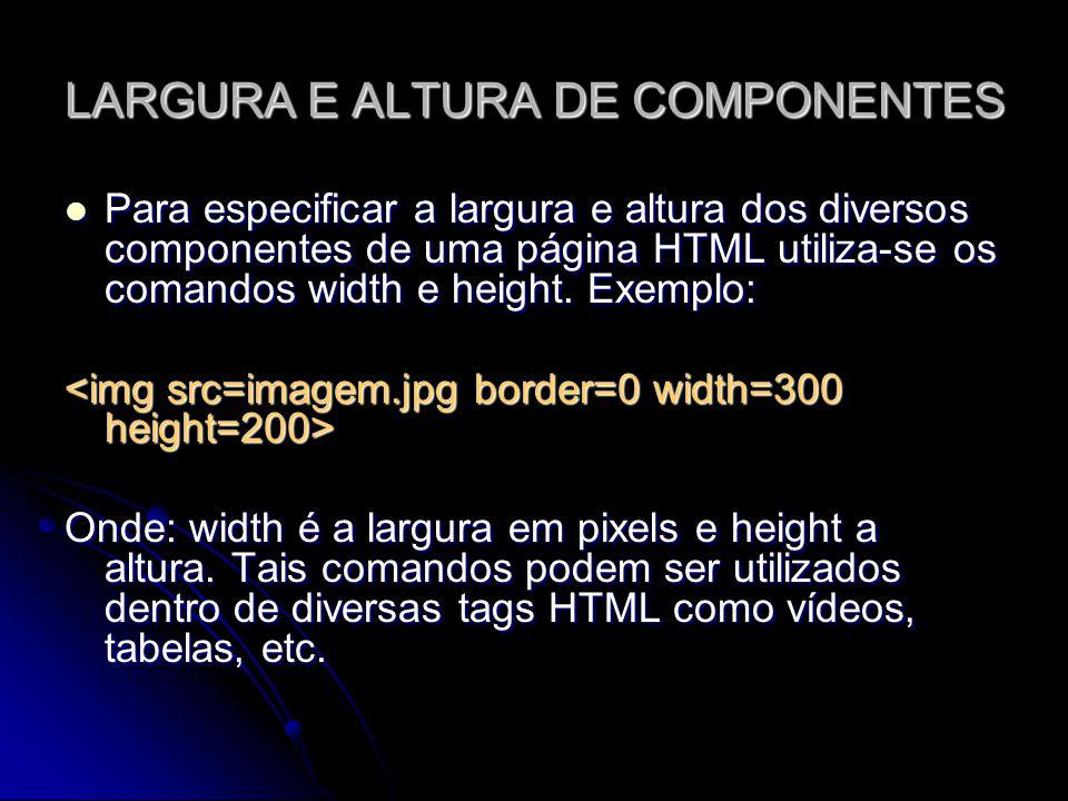 LARGURA E ALTURA DE COMPONENTES