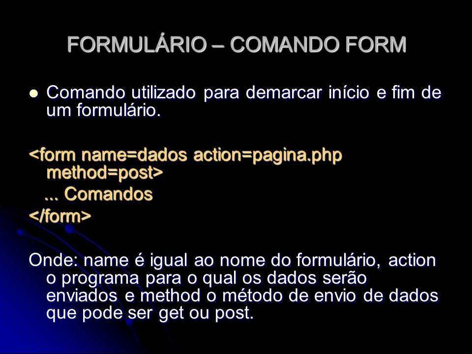 FORMULÁRIO – COMANDO FORM