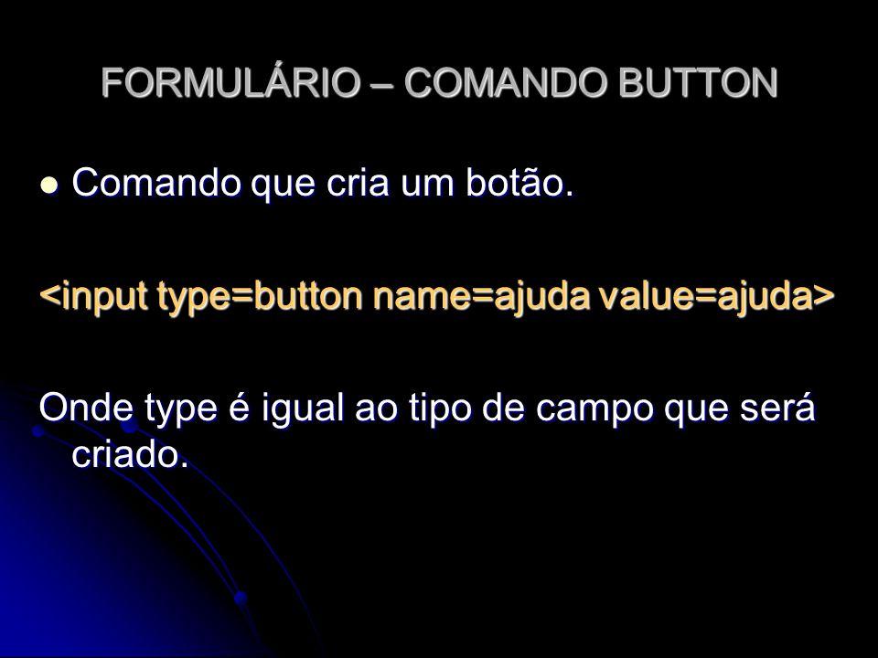 FORMULÁRIO – COMANDO BUTTON