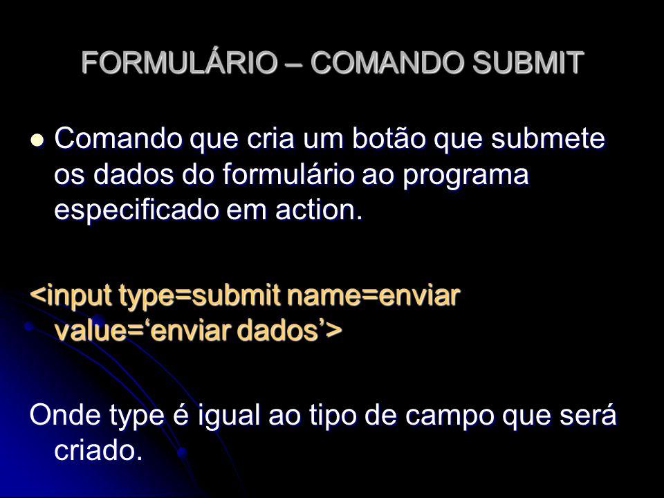 FORMULÁRIO – COMANDO SUBMIT