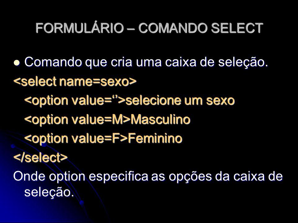 FORMULÁRIO – COMANDO SELECT