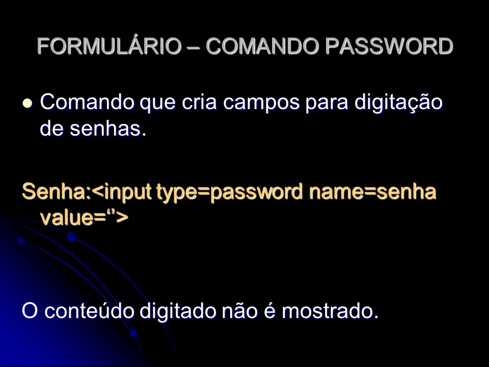 FORMULÁRIO – COMANDO PASSWORD