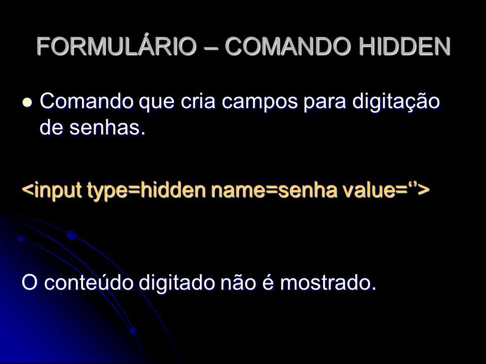 FORMULÁRIO – COMANDO HIDDEN