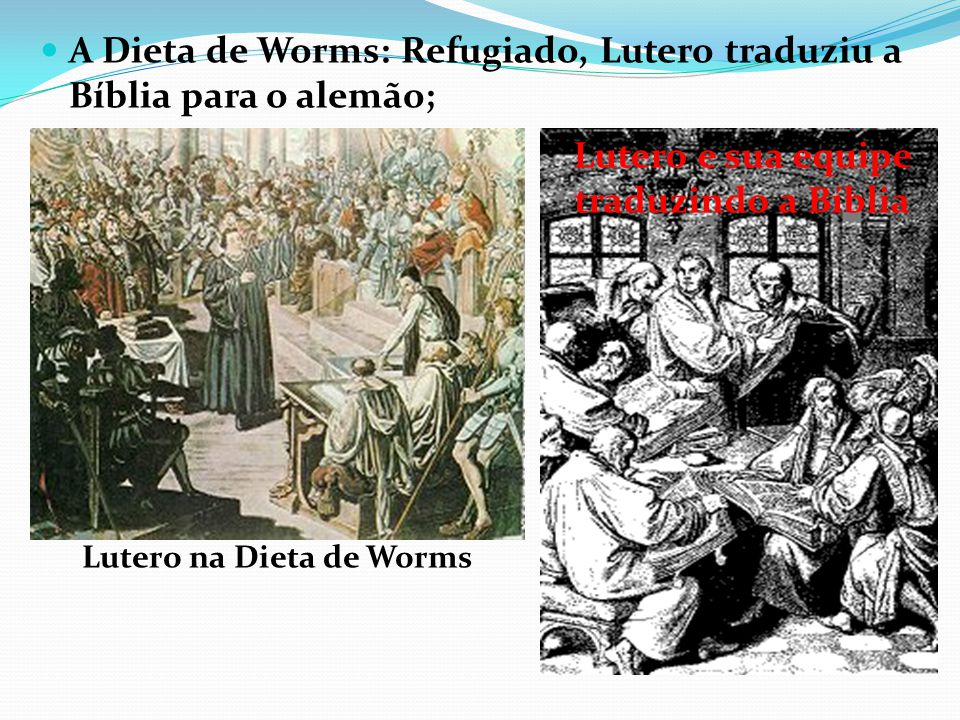 Lutero e sua equipe traduzindo a Bíblia Lutero na Dieta de Worms