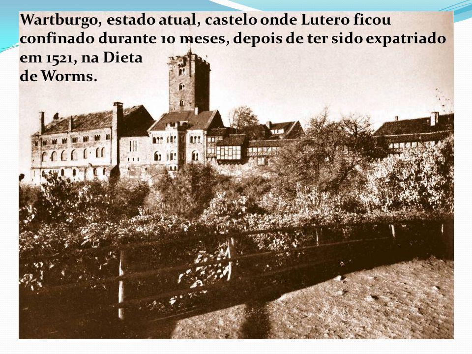 Wartburgo, estado atual, castelo onde Lutero ficou confinado durante 10 meses, depois de ter sido expatriado em 1521, na Dieta