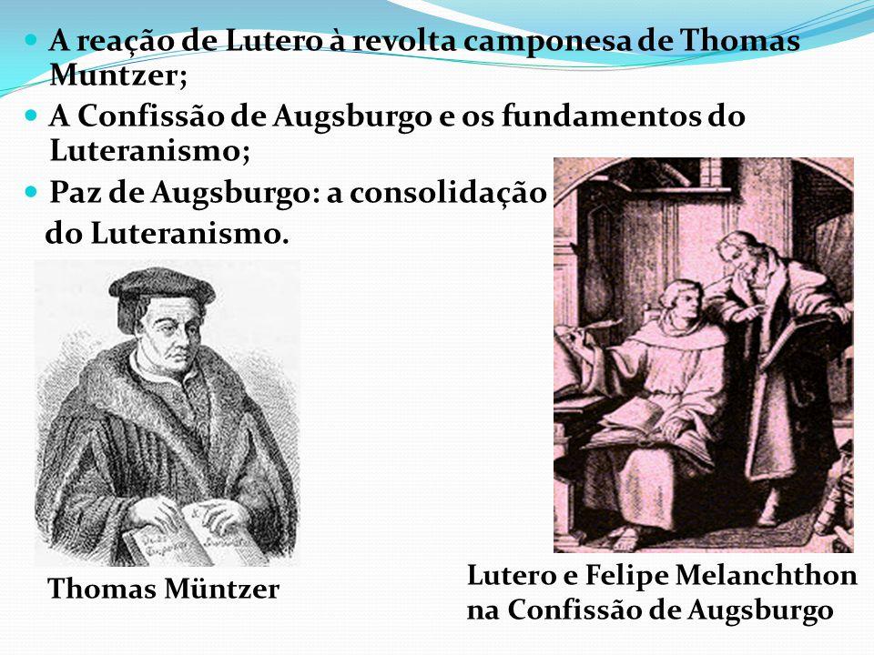 A reação de Lutero à revolta camponesa de Thomas Muntzer;
