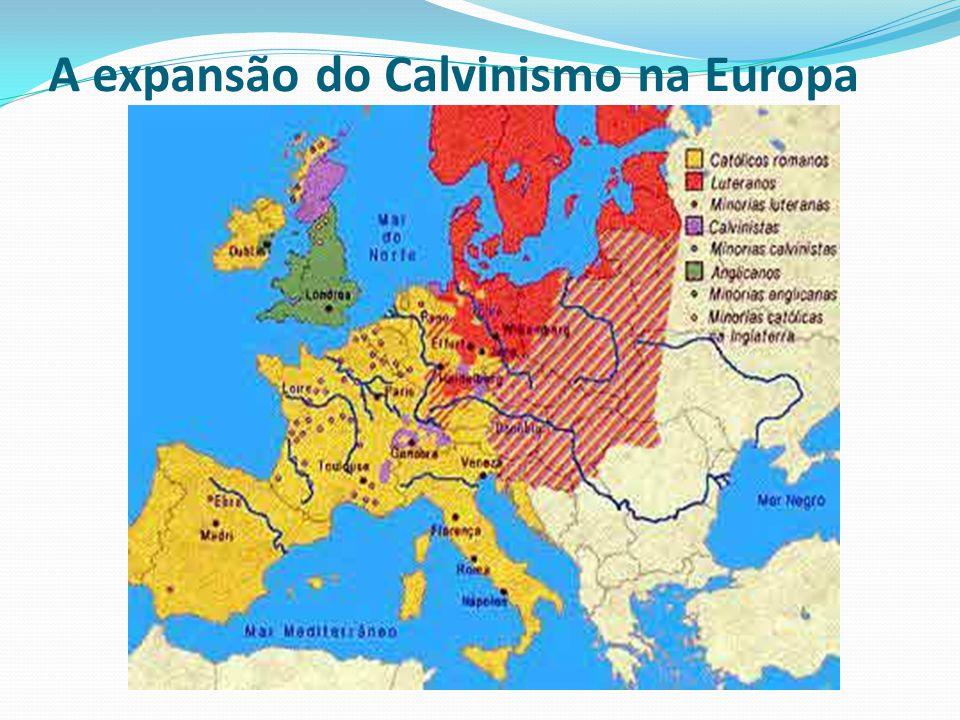 A expansão do Calvinismo na Europa